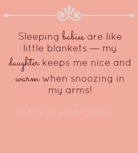 Sleeping babies keep you warm! Sweet sleeping baby quotes.