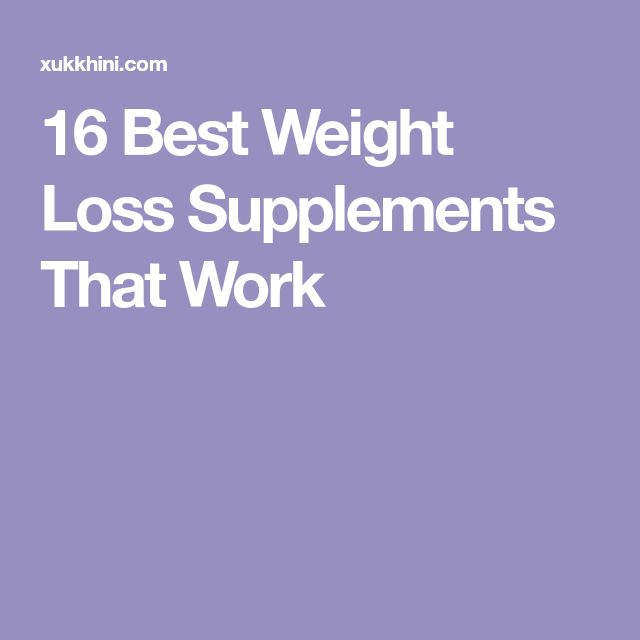 16 Best Weight Loss Supplements That Work