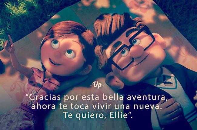 """""""Gracias por esta bella aventura, ahora te toca vivir una nueva. Te quiero, Ellie"""" - 'Up, una aventura de altura'"""