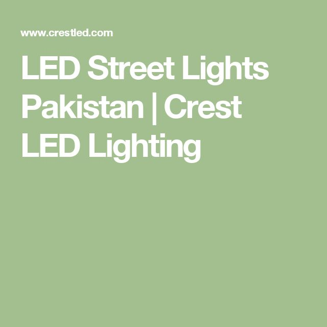 LED Street Lights Pakistan | Crest LED Lighting