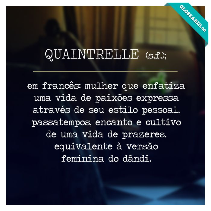 em francês: mulher que enfatiza uma vida de paixões expressa através de seu estilo pessoal, passatempos, encanto e cultivo de uma vida de prazeres. equivalente à versão feminina do dândi.