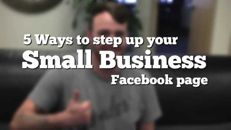 5 Ways to step up your small business Facebook page!