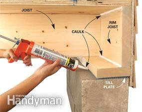 Sill plates and rim joists are usually poorly insulated (if at all) and very leaky. So if you have an unfinished basement, grab some silicone or acrylic latex caulk to seal the sill plate. If you simply have fiberglass insulation stuffed against the rim joist, pull it out. Run a bead of caulk between the edge of the sill plate and the top of the foundation wall. Use expanding spray foam anywhere there are gaps larger than 1/4 in. between the sill and the foundation.