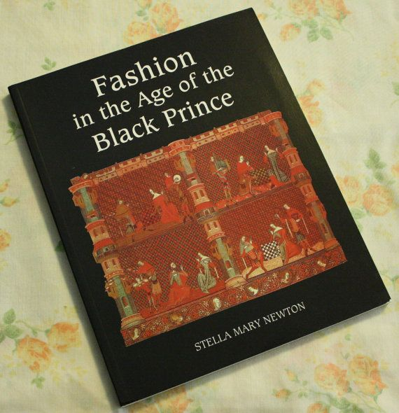 Fashion in the Age of the Black Prince Book by EleanorMeriwether