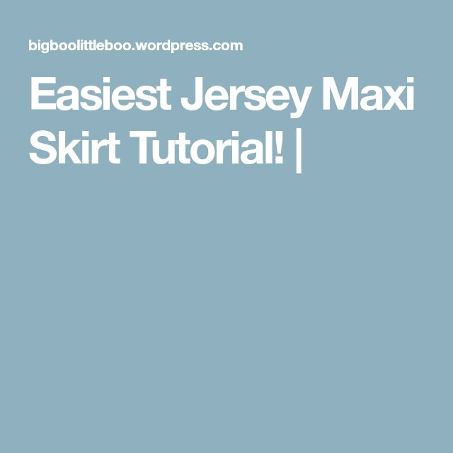 Easiest Jersey Maxi Skirt Tutorial! |