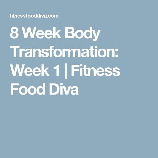 8 Week Body Transformation: Week 1   Fitness Food Diva