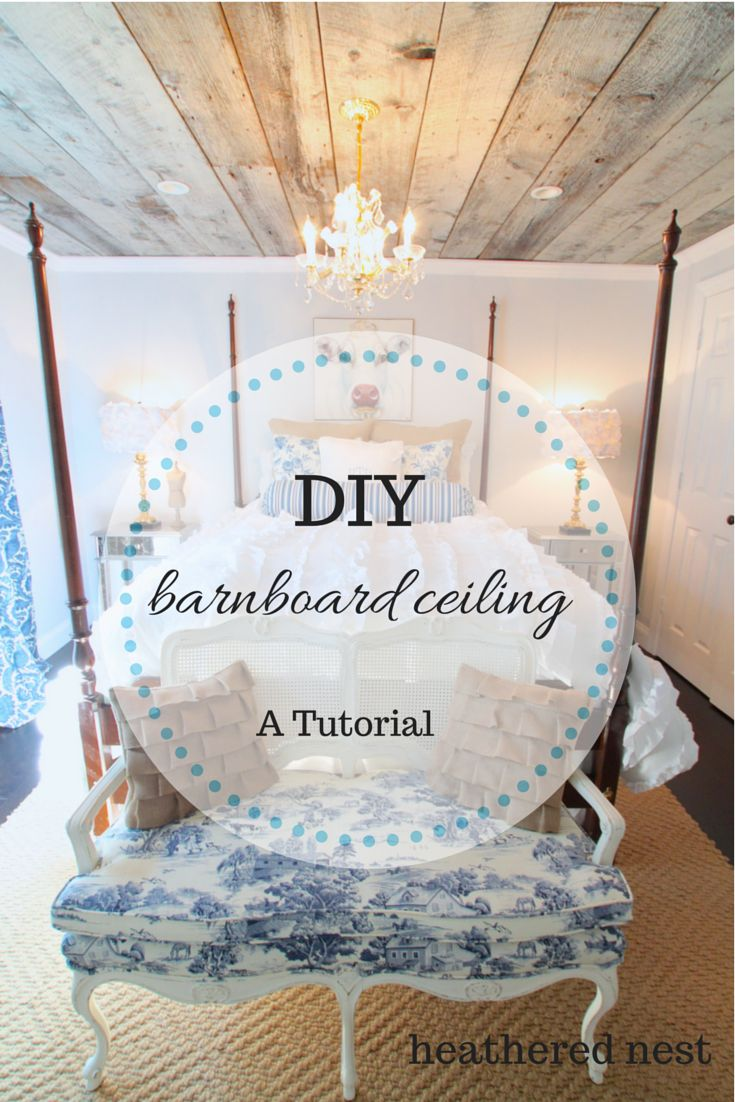 DIY barnboard ceiling tutorial!  Awesome home decor element to bring in rustic charm from Heathered Nest.