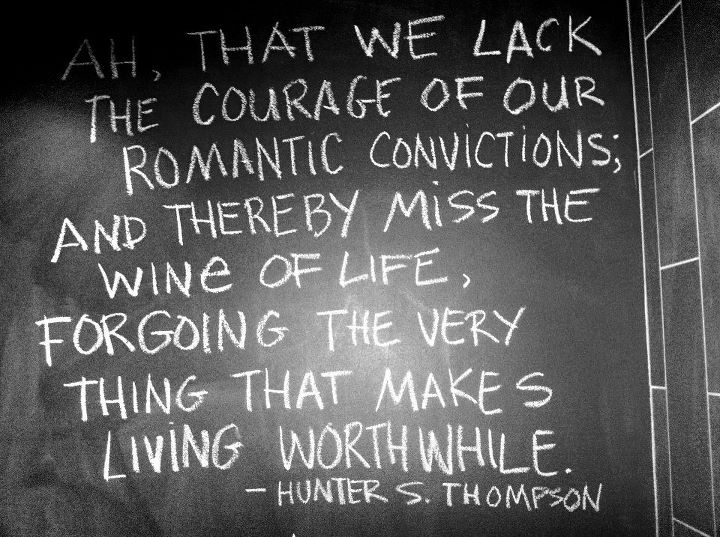 - Hunter S. Thompson: Hunters S Thompson, Hunter Thompson Quotes, Hunters Thompson Quotes, Old Dogs, Romantic Conviction, Fantastic Quotes, Hunter S Thompson, Things, Perfect Quotes