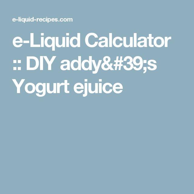 e-Liquid Calculator  :: DIY addy's Yogurt ejuice