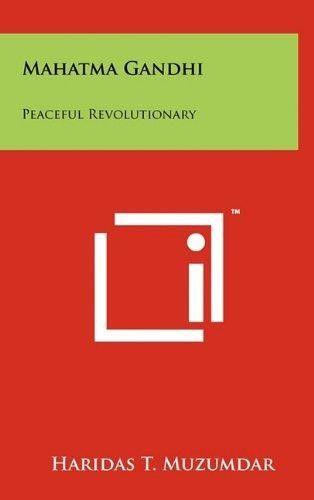 Mahatma Gandhi: Peaceful Revolutionary