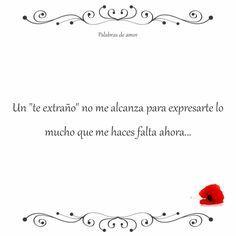"""Un """"te extraño"""" no me alcanza para expresarte lo mucho que me haces falta ahora... #separados #amo"""