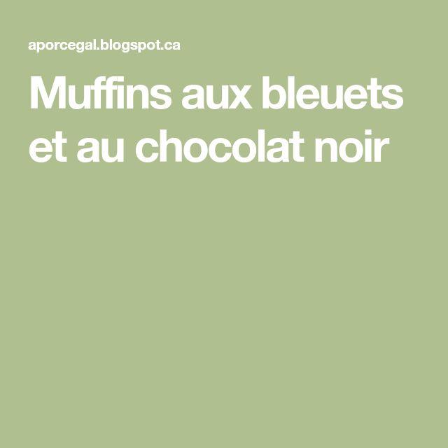 Muffins aux bleuets et au chocolat noir