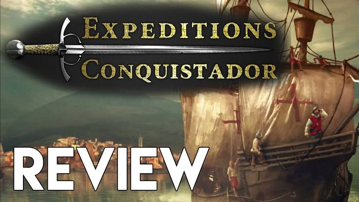 Expeditions: Conquistador Review