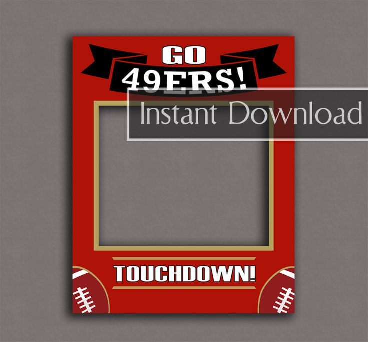 49ers fans frame, instant download, San Francisco 49ers photobooth frame, selfie prop, photo booth 49ers party props, nfl theme prop by YouGrewPrintables on Etsy