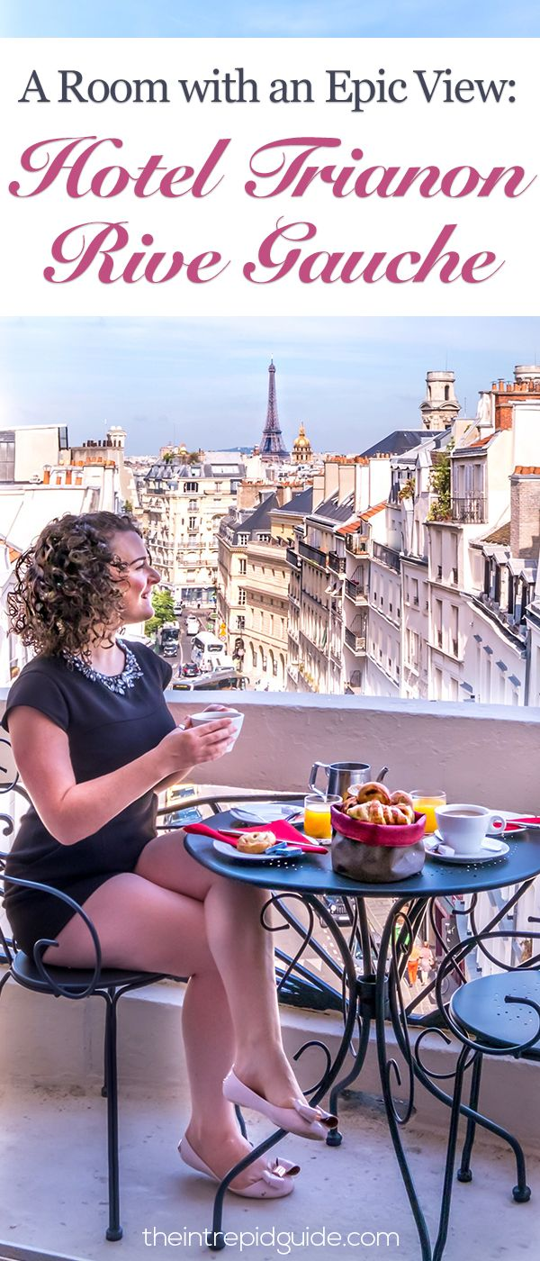 A Room with an Epic View in Paris: Why you should stay at Hotel Trianon Rive Gauche