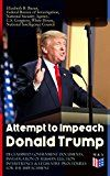 Attempt to Impeach Donald Trump - Declassified Government Documents Investigation of Russian Election Interference & Legislative Procedures for the Impeachment: ... of James Comey and other Documents by White House (Author) Federal Bureau of Investigation (Author) National Security Agency (Author) U.S. Congress (Author) National Intelligence Council (Author) Elizabeth B. Bazan (Author) #Kindle US #NewRelease #Law #eBook #ad
