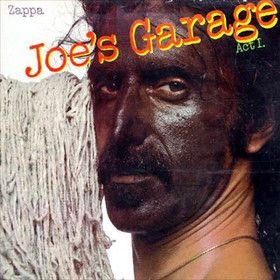 Frank Zappa | Joe's Garage, Act I