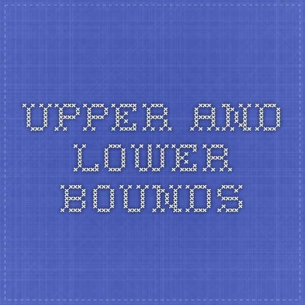 Upper and Lower Bounds