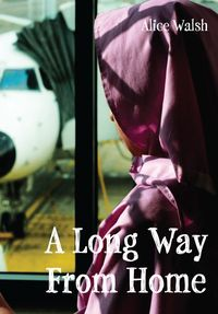 A Long Way from Home by Alice Walsh- An Afghan girl, an American boy, and the resilient residents of a small town are thrown together on 9/11.