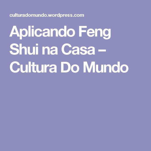 Aplicando Feng Shui na Casa – Cultura Do Mundo