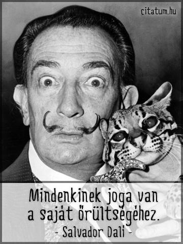 A leghíresebb spanyol festő, Dalí idézete a különcségről.