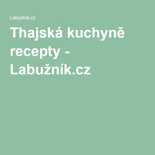 Thajská kuchyně recepty - Labužník.cz