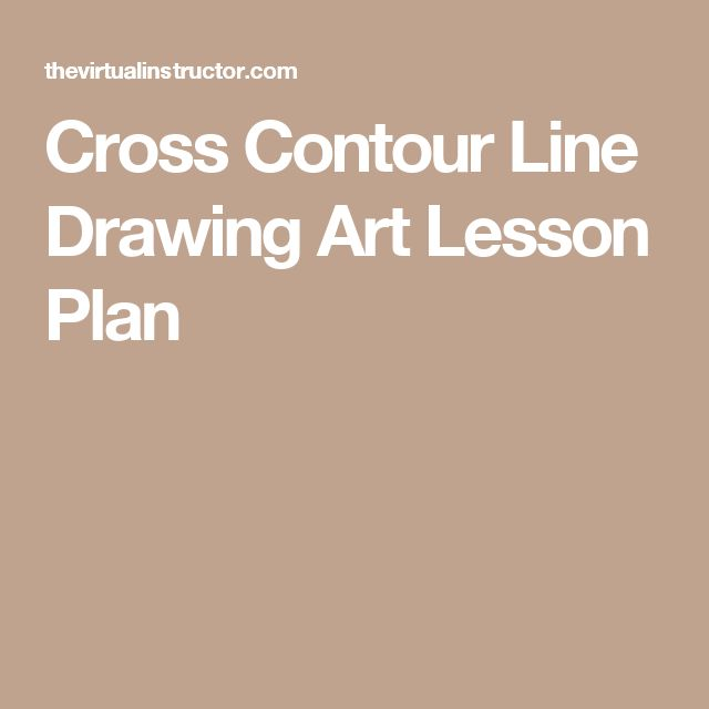 Cross Contour Line Drawing Art Lesson Plan