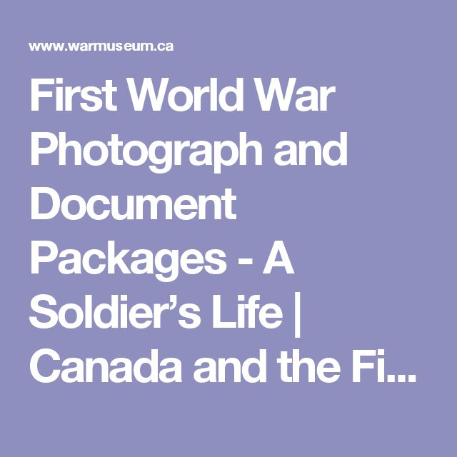 First World War Photograph and Document Packages - A Soldier's Life   Canada and the First World War