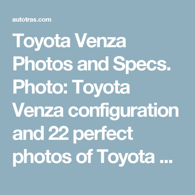Toyota Venza Photos and Specs. Photo: Toyota Venza configuration and 22 perfect photos of Toyota Venza
