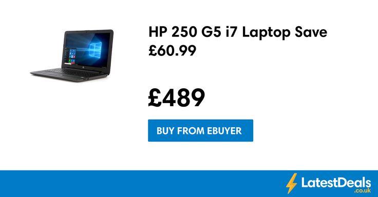 HP 250 G5 i7 Laptop Save £60.99, £489 at Ebuyer
