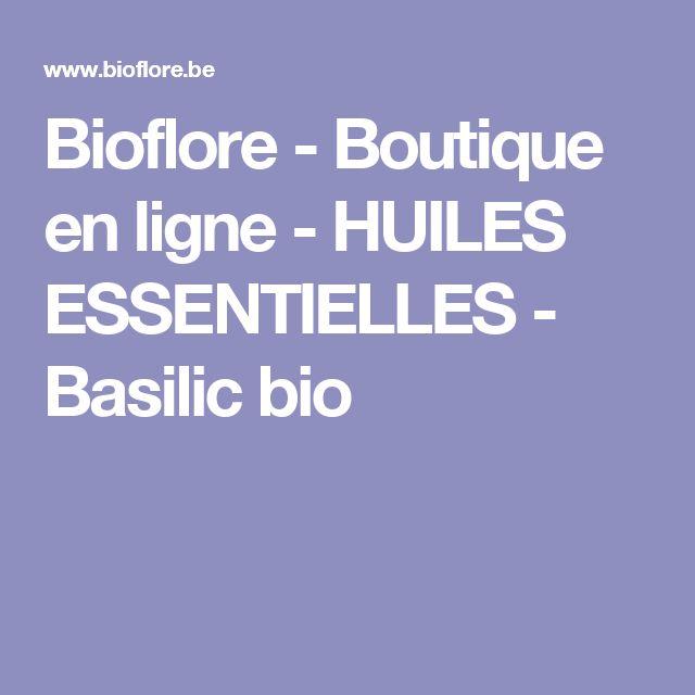 Bioflore - Boutique en ligne - HUILES ESSENTIELLES - Basilic bio