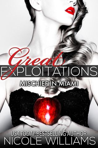 Great Exploitations: Mischief in Miami by Nicole Williams author of Crash
