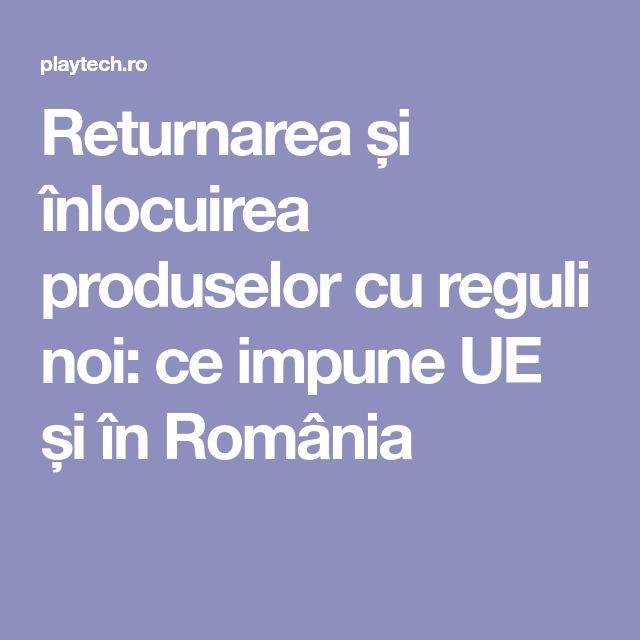 Returnarea și înlocuirea produselor cu reguli noi: ce impune UE și în România