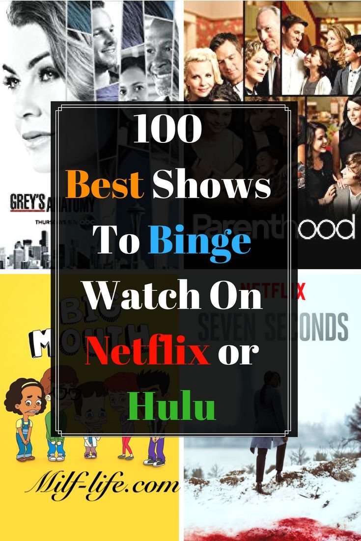 Hulu Shows 100 Best Shows To Binge Watch On Netflix Hulu These Would Be