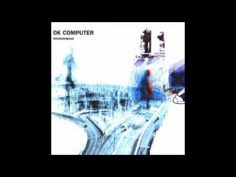 Radiohead - OK Computer [Full Album]
