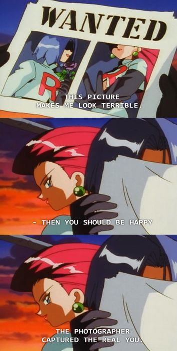 It was the second episode, when Tram Rocket wasn't very silly and more serious. And it was the very first conversation between team rocket. And THIS was said.
