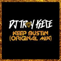 Troy Kete - Keep Bustin' (Original Mix) by Troy Kete on SoundCloud