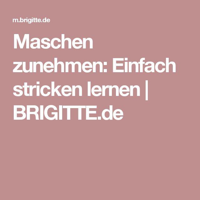 Maschen zunehmen: Einfach stricken lernen   BRIGITTE.de