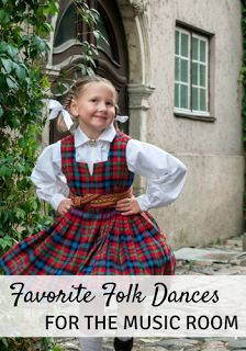 Favorite folk dances for the music room: Three great folk dances for your elementary music lessons!