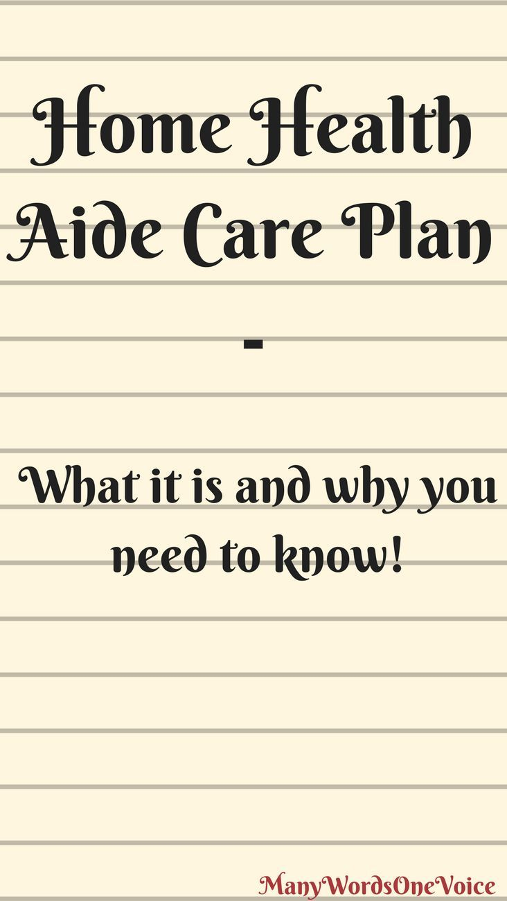 What Is A Home Health Aide Care Plan Many Words One Voice Home Health Aide Home Health Care Home Health Nurse