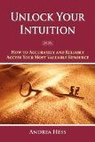 Unlock Your Intuition by Andrrea Hess