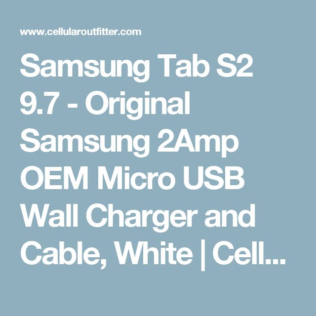 Samsung Tab S2 9.7 -  Original Samsung 2Amp OEM Micro USB Wall Charger and Cable, White | CellularOutfitter