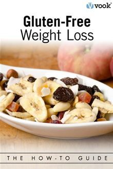Gluten-Free Weight Loss: The How-to Guide. #Kobo #eBook