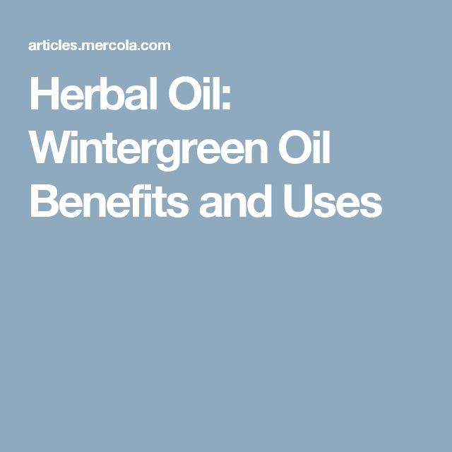 Herbal Oil: Wintergreen Oil Benefits and Uses