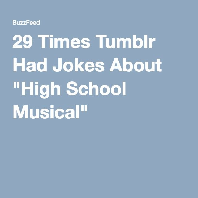 "29 Times Tumblr Had Jokes About ""High School Musical"""