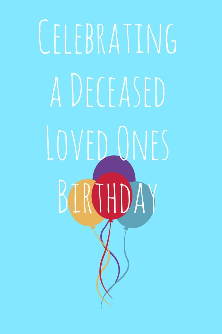 Quotes For Departed Loved Ones: Celebrating A Deceased Loved One's Birthday