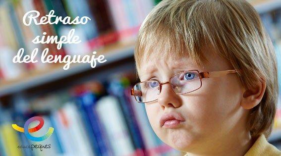 retraso simple del lenguaje, retraso del lenguaje, trastornos del lenguaje…