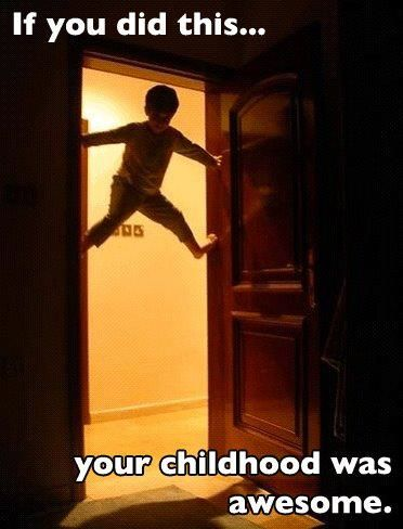 HA!  I always used to climb the door frame.  I could turn around too :-)The Doors, Remember This, Hallways, Childhood Memories, Sons, Funny, Children, Doors Frames, Kids