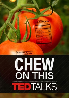 TEDTalks: Chew On This (2011) Take a seat at the TED table with bakers, food scientists, chefs, farmers and foodies for a taste of truth about food. These discussions celebrate and explore all things food, covering flavor, sustainability, obesity, famine and more.