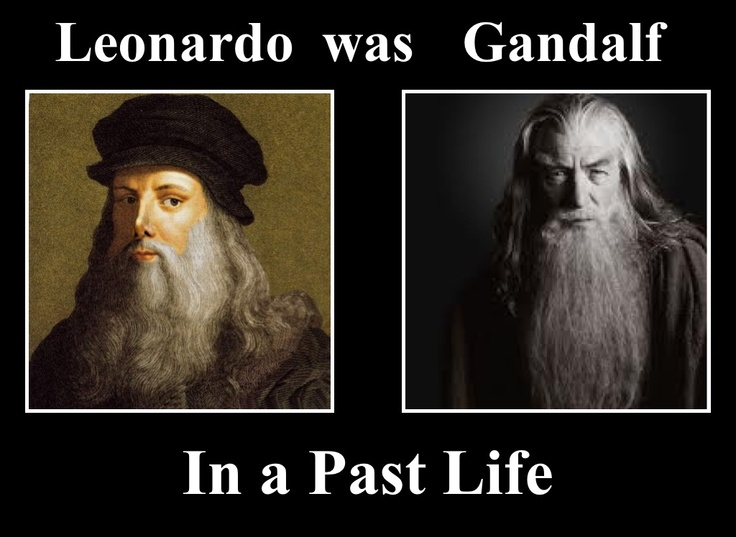 Leonardo da Vinci was Gandalf the Gray in a Past Life ...